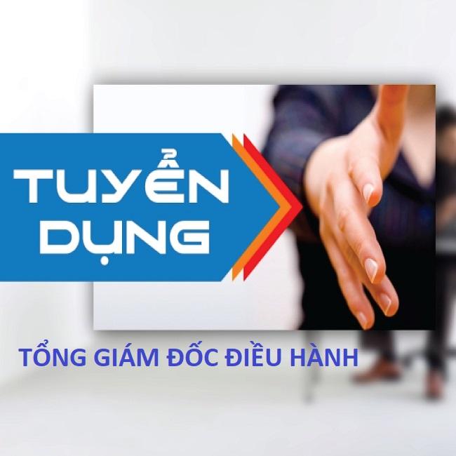 Tuyển Giám đốc điều hành Công ty CPTM Gia Phạm - 05/2019